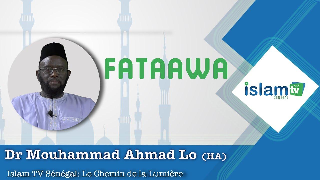 Fatawa - Émission 01 avec Dr. Mouhammad Ahmad LÔ du 03 05 2019 sur Islam Tv Senegal