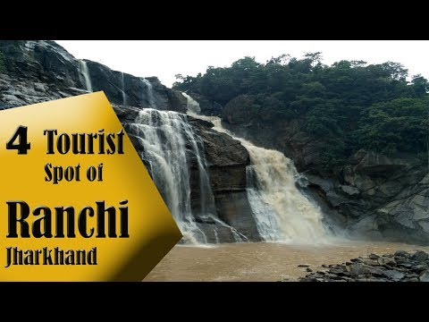 RANCHI ,TOP 4 TOURIST SPOT, JHARKHAND TOURISM, INDIA