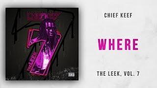 Chief Keef - Where The Leek, Vol. 7