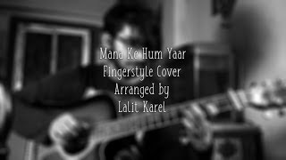 Mana Ke Hum Yaar Nahin - Solo Fingerstyle Guitar Version
