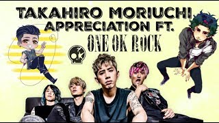 Takahiro Moriuchi Appreciation Video #2 feat. One Ok Rock :) I love...