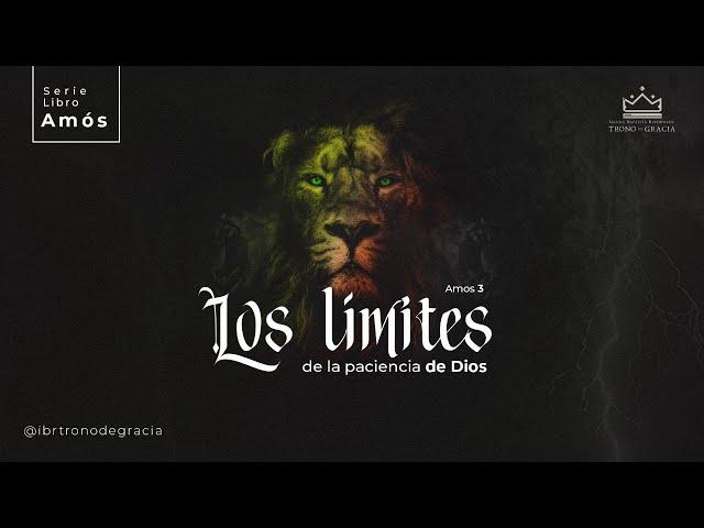 Los límites de la paciencia de Dios / Amós 3 /Ps Plinio Orozco