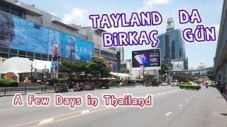 BANGKOK'DA İKİ GÜN I Gittim, Gezdim, (Çalıştım), Döndüm. Two Days in BANGKOK