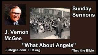 What About Angels  - J. Vernon McGee - FULL Sunday Sermons