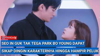 Hampir Peluk, Seo In Guk Tak Tega Park Bo Young Dapatkan Sikap Dingin Karakternya Di BTS Drama