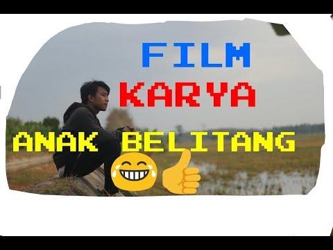 FILM KARYA ANAK BELITANG JUDUL (INDAHNYA DUNIAKU) + delete scene AMATEUR STUDIO