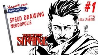 DOTTOR STRANGE: Speed Drawing Nerdopolis #1 (art by Luca Lamberti)