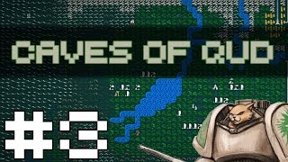 Caves of Qud - Chewing Thru Qud - Part 3 Let's Play Caves of Qud Gameplay