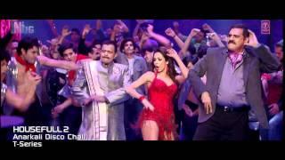 anarkali disco chali with lyrics housefull 2 full hd music video