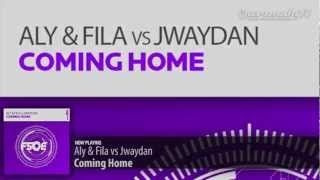 Aly & Fila vs Jwaydan - Coming Home (Original Mix)