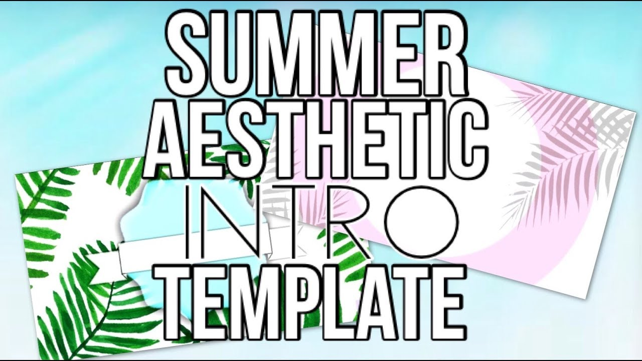 Aesthetic Summer Intro Templates Youtube