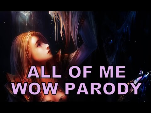 C Michaels & Sharm ~ All Of Me (World Of Warcraft Parody)