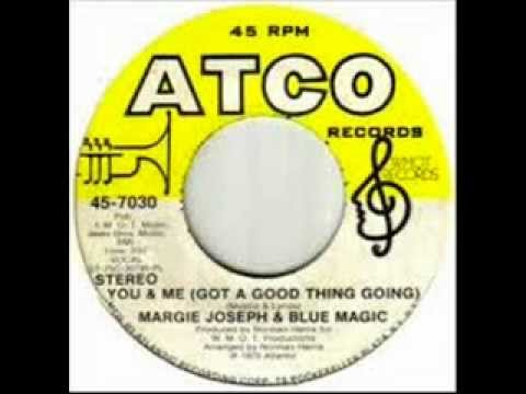 Margie Joseph & Blue Magic - You & Me ( Got A Good Thing Going )