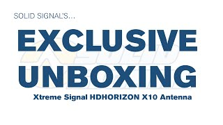 Solid Signal's Exclusive Unboxing: Xtreme Signal HD Horizon X10