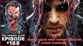 The Venom Vlog - Episode 189: EMPIRE talks with Ruben Fleischer