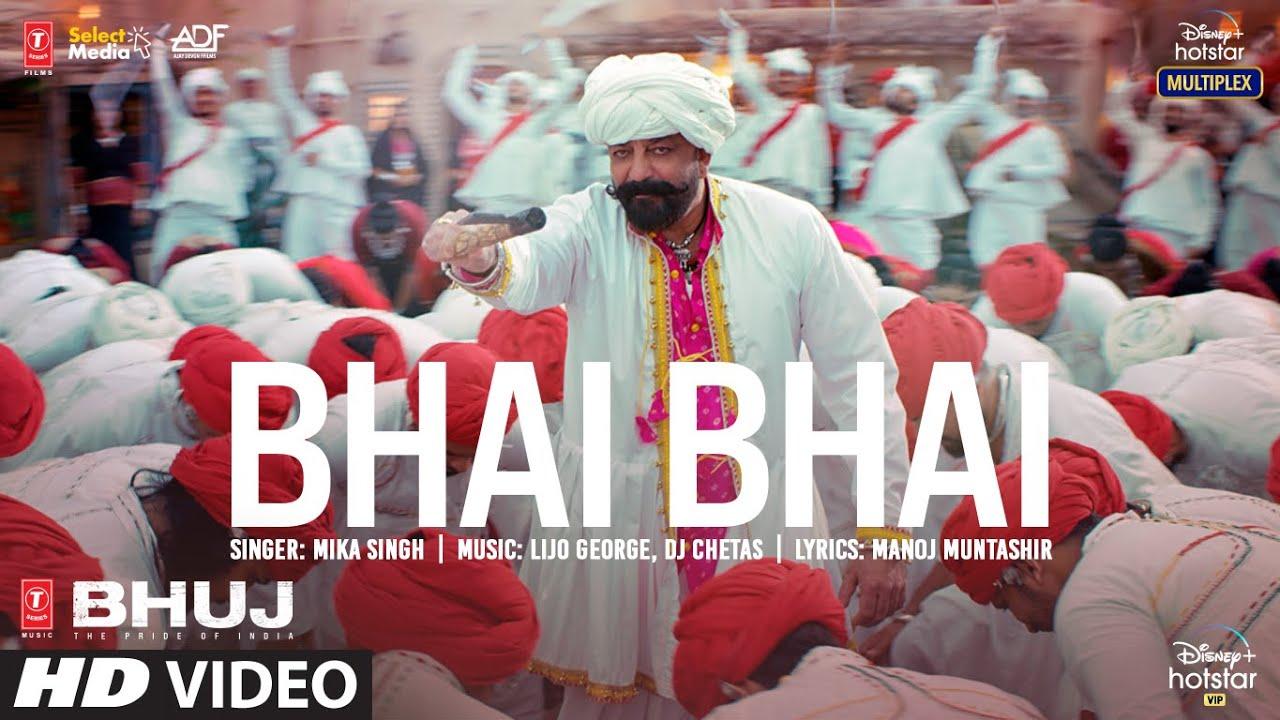 Download Bhai Bhai Song | Bhuj: The Pride Of India |Sanjay D.| Mika S | Lijo George - DJ Chetas| Manoj M