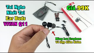 Tai Nghe Nhét Tai Ear Buds VIVAN Q11: giá Chỉ 99K nhưng Quá Đẳng Cấp