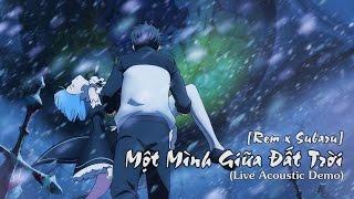 [ Fanmade ] Cao Long - Một Mình Giữa Đất Trời [Live Acoustic Demo] ( Rem x Subaru AMV )