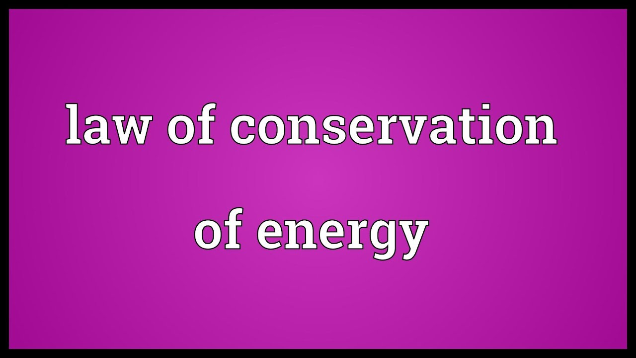 Law Of Conservation Of Energy Meaning YouTube Maxresdefault Watch?vvfCgjRysw