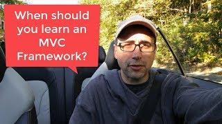 When Should you Learn a Web Framework like Laravel or Django?