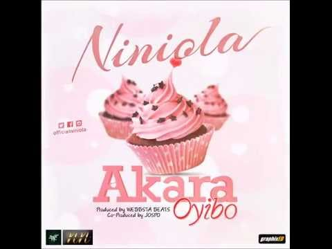 NINIOLA  - AKARA OYIBO (OFFICIAL AUDIO)