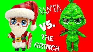 LOL Surprise CustomThe Grinch vs Santa Claus Christmas Games