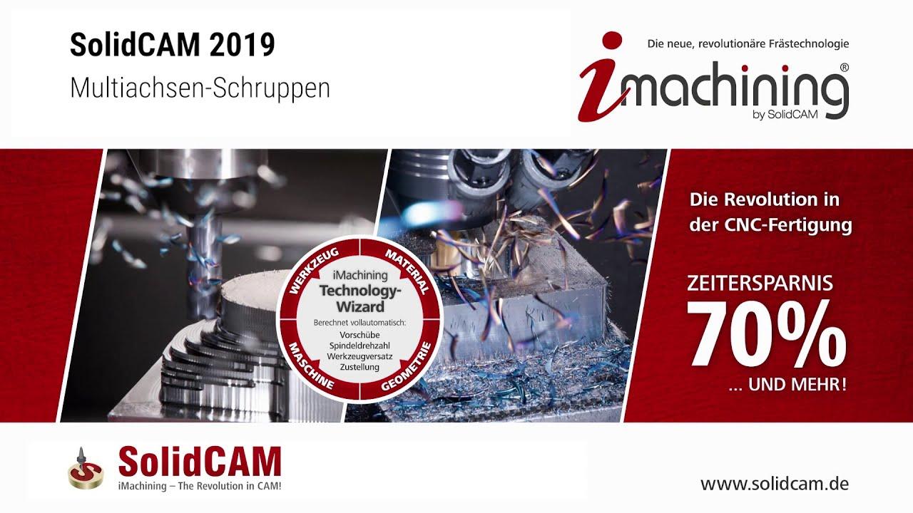 SolidCAM 2019 - Multiachsen-Schruppen