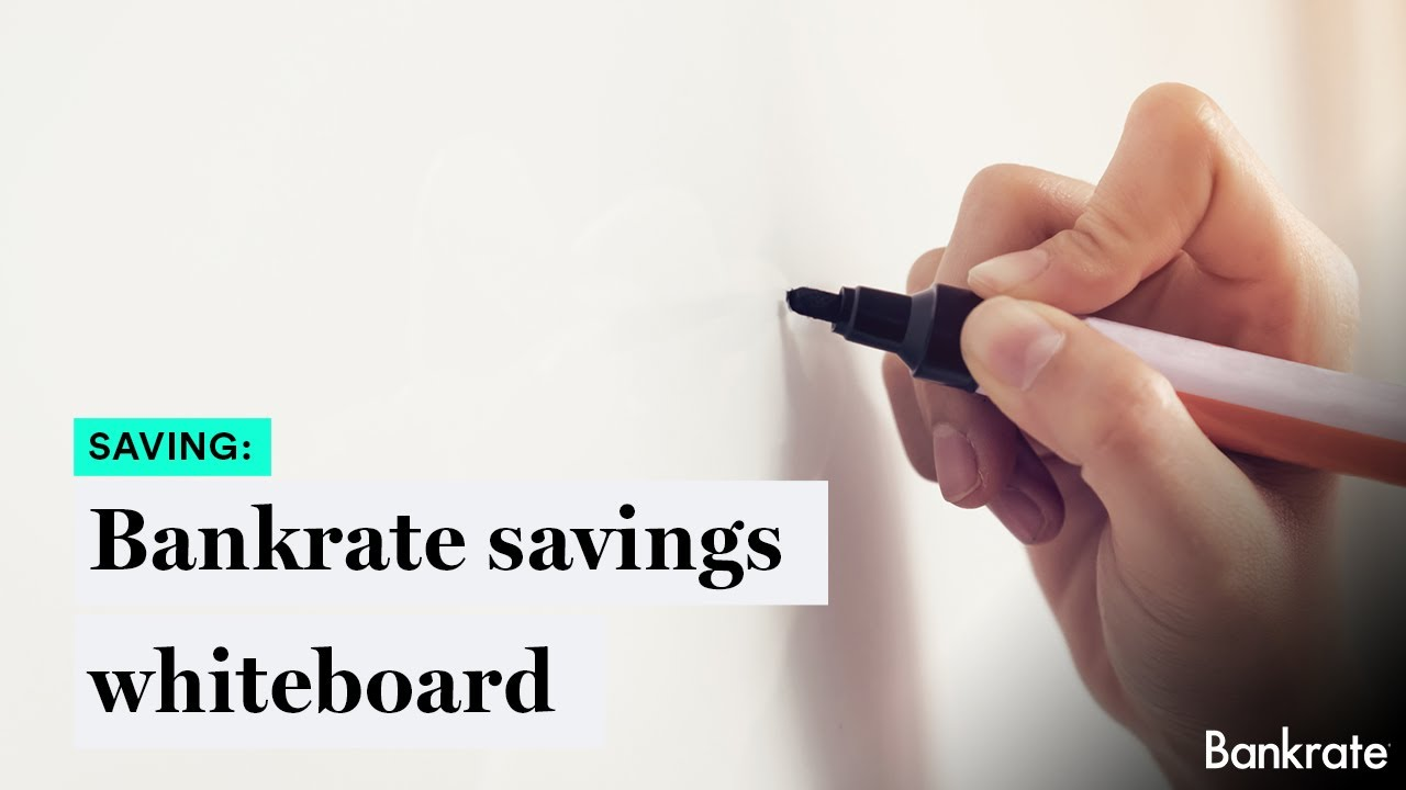 Bankrate Savings Whiteboard