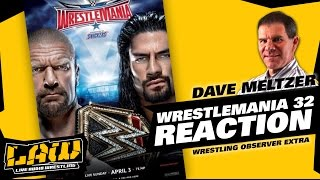 Dave Meltzer Reacts to WrestleMania 32 | The LAW