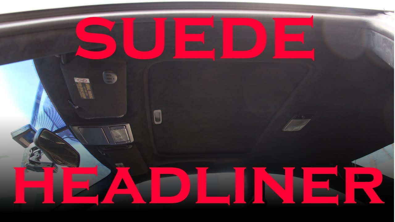 Suede Headliner Replacement  YouTube