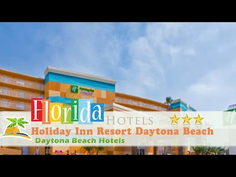 Holiday Inn Resort Daytona Beach Oceanfront - Daytona Beach Hotels, Florida