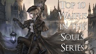 Top 10 Waifus in the Souls Series