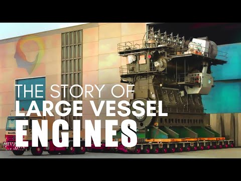 The Story Of Large Vessel Engines