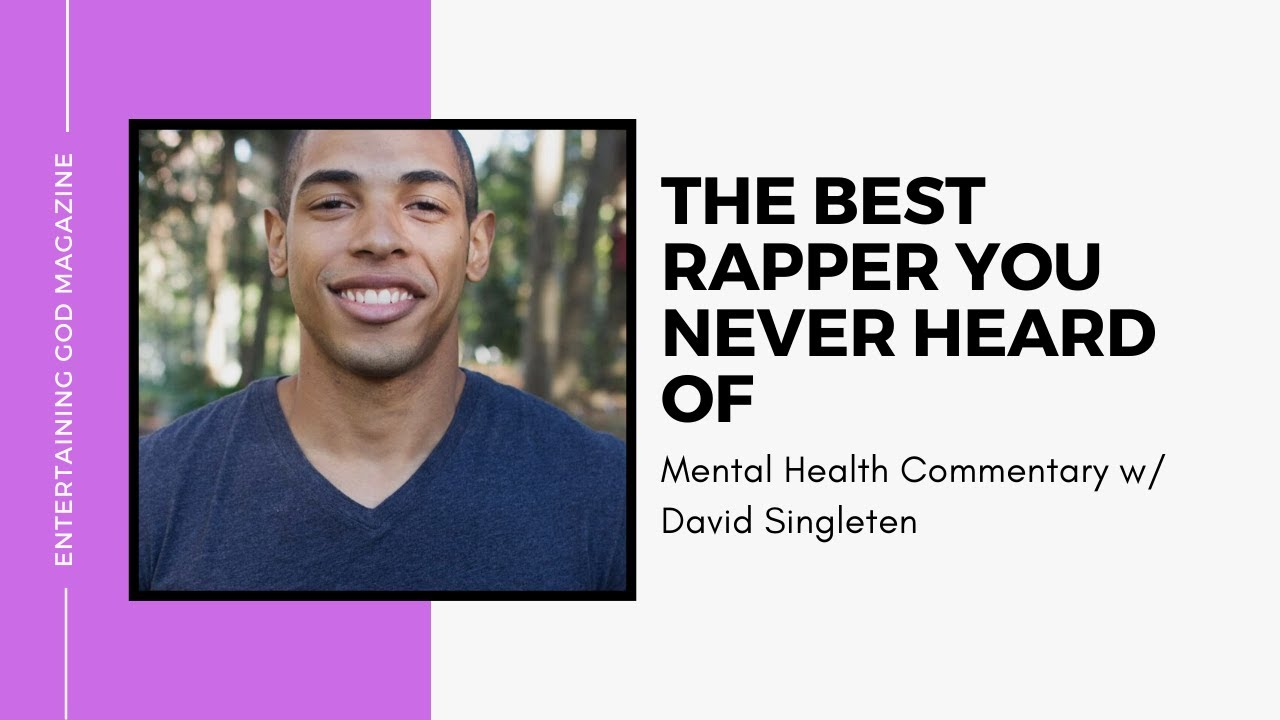 Mental Health Commentary w/ The Best Rapper You Never Heard Of
