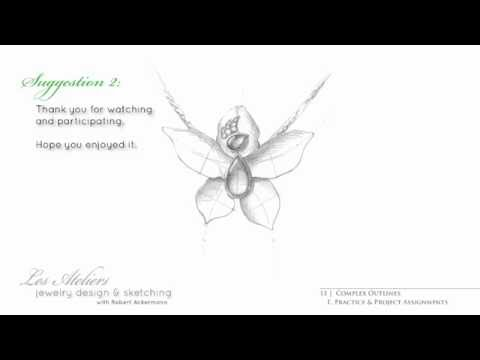 Jewelry Design & Sketching—Preview Video Lecture 11, Segments A&E—Complex Outlines
