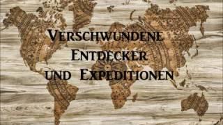 Verschwundene Entdecker und Expeditionen