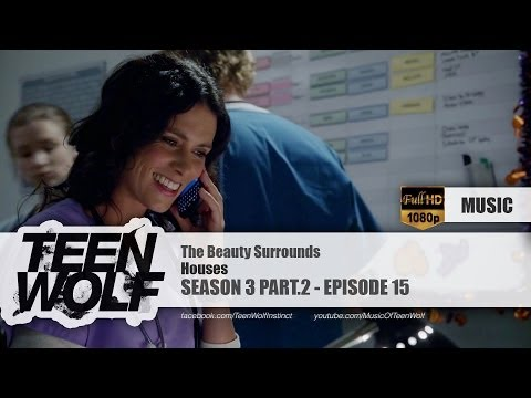 Houses - The Beauty Surrounds | Teen Wolf 3x15 Music [HD]