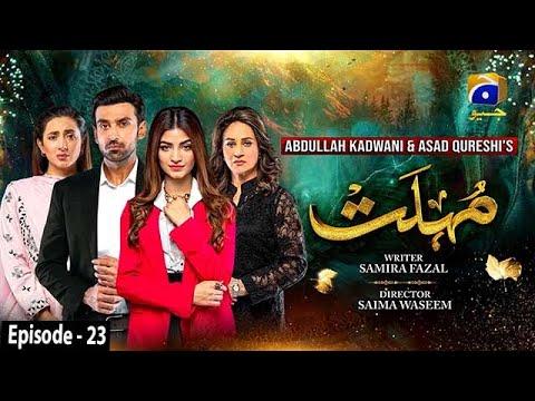 Download Mohlat - Episode 23 - 8th June 2021 - HAR PAL GEO