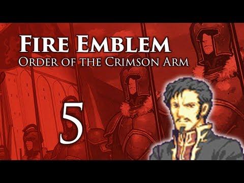 Part 5: Let's Play Fire Emblem Order of the Crimson Arm -