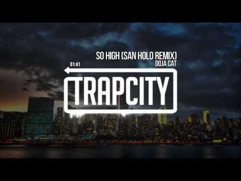 Doja Cat - So High (San Holo Remix)