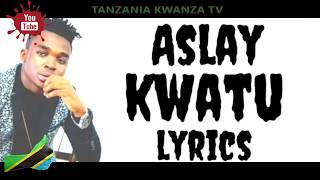 Aslay - Kwatu (Lyrics Video)