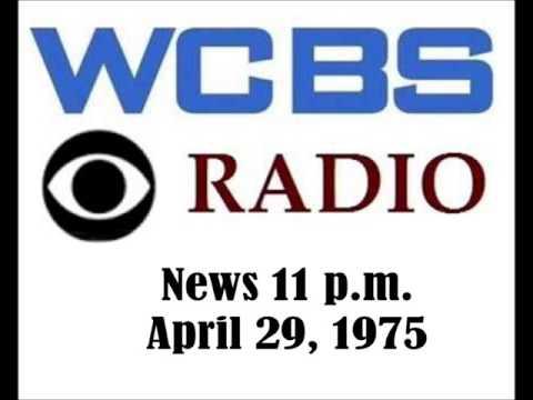 CBS RADIO NEWS AT 11 PM APRIL 29 1975