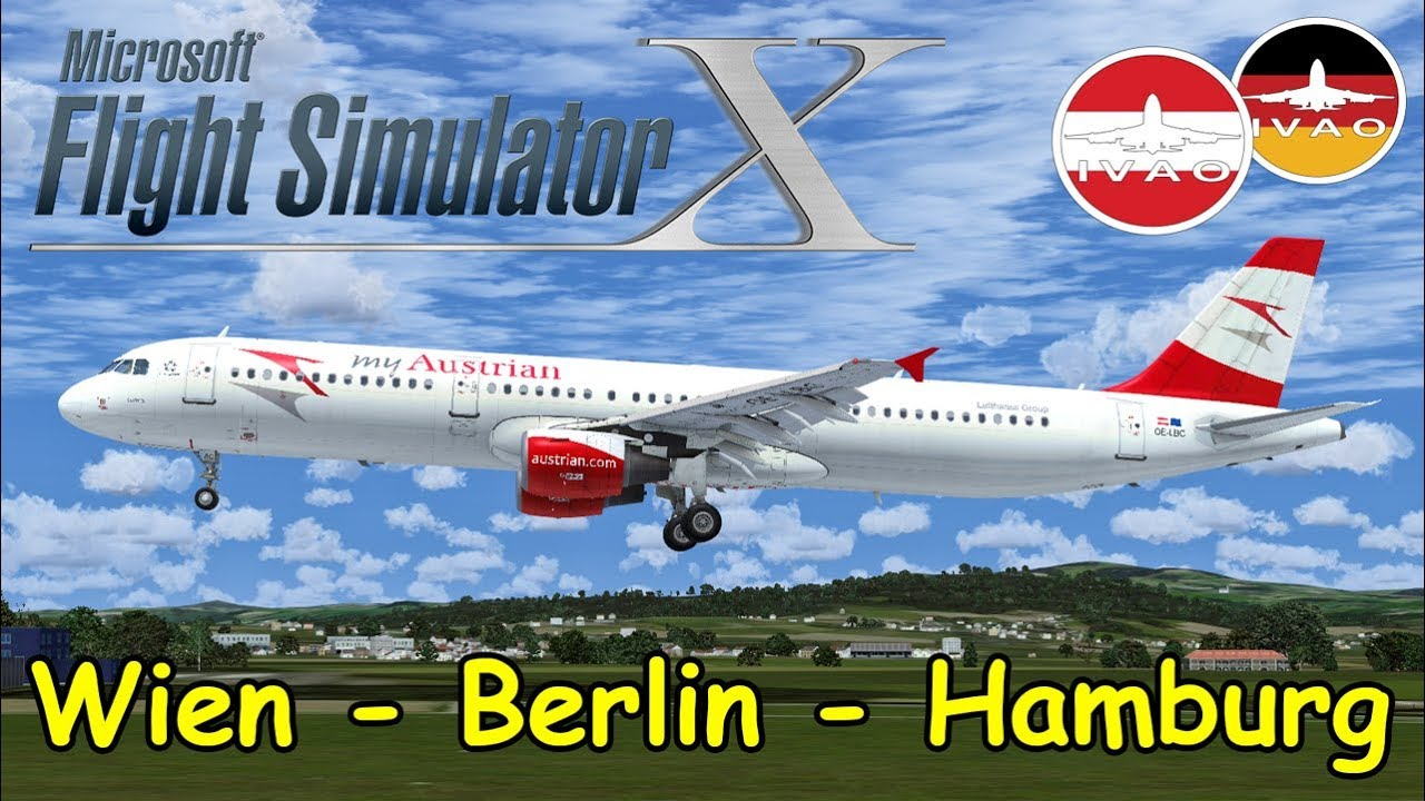 FSX | IVAO | Wien - Berlin-Tegel - Hamburg | Airbus A320/A321 [LIVESTREAM]