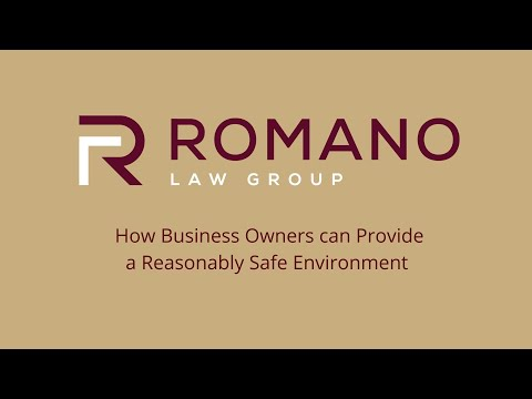 How Business Owners can Provide a Reasonably Safe Environment - Romano Law Group