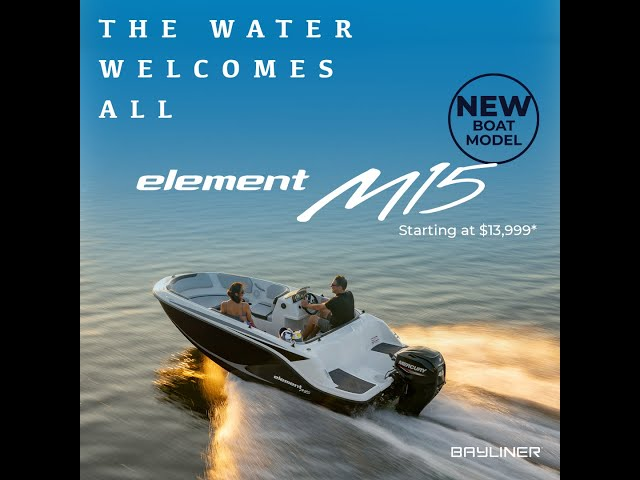 Introducing the Bayliner Element M15