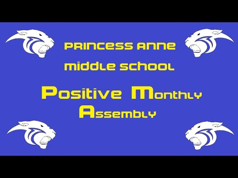 Princess Anne Middle School, Positive Monthly Assembly - Virtual Edition!