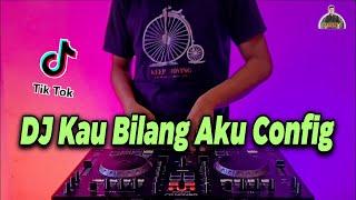 DJ KAU BILANG AKU CONFIG X DINGIN PALE PALE X WANNAWA MASHUP SLOW TIKTOK FULL BASS 2021