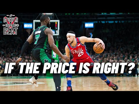 Should The Celtics Trade For Ben Simmons If The Price Is Right?