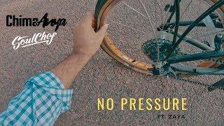 Chima Anya & SoulChef : No Pressure ft. Zaya