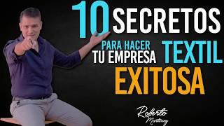 10 Secretos para hacer tu empresa textil exitosa